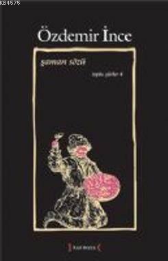 Şaman Sözü  Toplu Şiirler IV