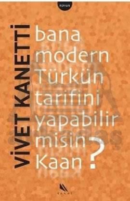 Bana Modern Türkün Tarifini Yapabilir misin Kaan?