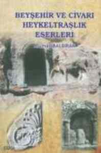 Beyşehir ve Civarı Heykeltraşlık Eserleri