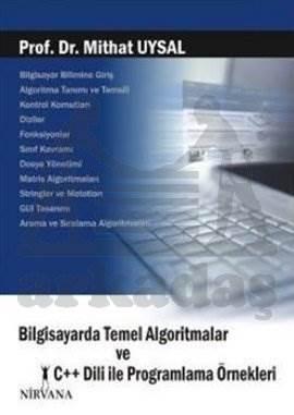 Bilgisayarda Temel Algoritmalar ve C++Dili İle Programlama Örnekleri