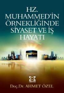 Hz Muhammed'in Örnekliğinde Siyaset ve İş Hayatı
