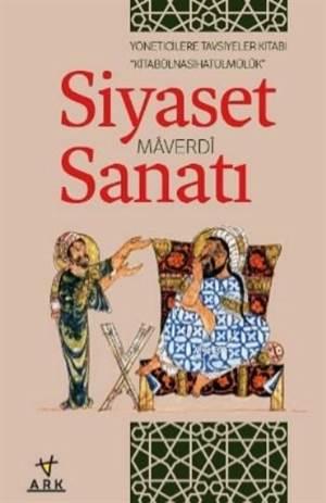 Siyaset Sanatı-Yöneticilere Tavsiyeler Kitabı - Nasihatü'l Müluk