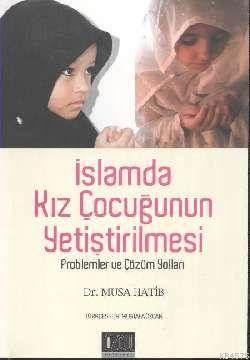 İslamda Kız Çocuğunun Yetiştirilmesi; Problemler Ve Çözüm Yollar