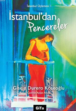İstanbul'dan Pencereler; İstanbul Üçlemesi 1