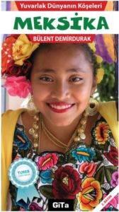 Yuvarlak Dünyanın Köşeleri: 3 - Meksika