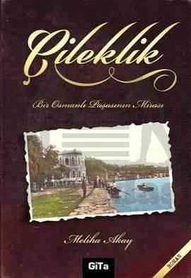 Çileklik- Bir Osmanlı Paşasının Mirası