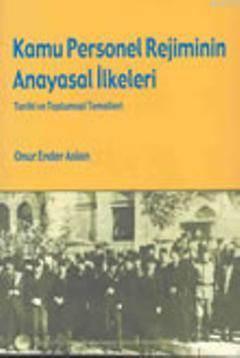 Kamu Personel Rejiminin Anayasal İlkeleri Tarihi ve Toplumsal Temelleri