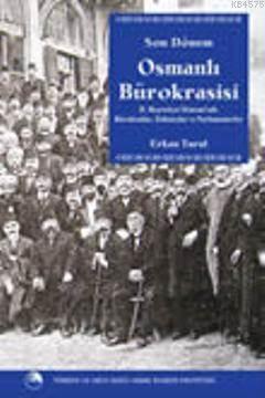 Son Dönem Osmanlı Bürokrasisi; II. Meşrutiyet Döneminde Bürokratlar, İttihatçılar Ve Parlamenterler
