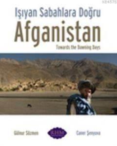 Işıyan Sabahlara Doğru :Afganistan