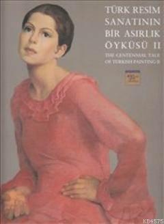 Türk Resim Sanatının Bir Asırlık Öyküsü 2