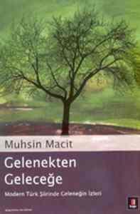 Gelenekten Geleceğe / Modern Türk Şiirinde Geleneğin İzleri