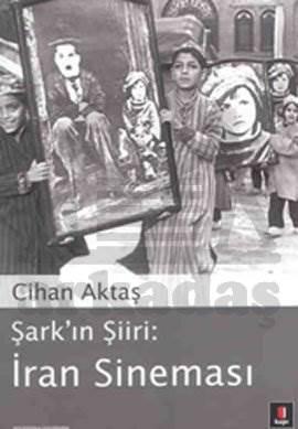 Şark'ın Şiiri: İran Sineması