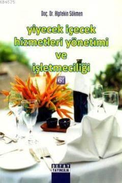 Yiyecek İçecek Hizmetleri Yönetimi Ve İşletmeciliği