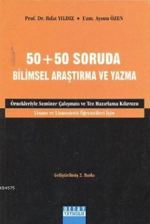 50 + 50 Soruda Bilimsel Araştırma Ve Yazma Kılavuzu