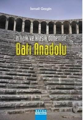 Arkaik Ve Klasik Dönemde Bati Anadolu