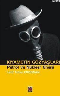 Kıyametin Gözyaşları; Petrol ve Nükleer Enerji