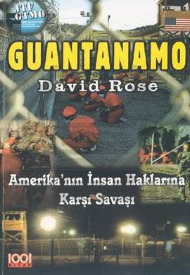 Guantanamo - Amerikanın İnsan Haklarına Karşı Savaşı