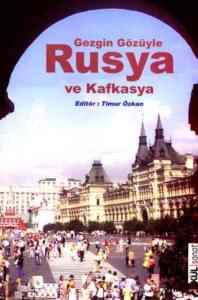 Gezgin Gözüyle Rusya Ve Kafkasya