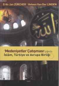 Medeniyetler Çatışması Işığında İslam Türkiye ve Avrupa Birliği