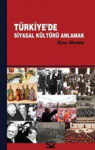Türkiye'de Siyasal Kültürü Anlamak