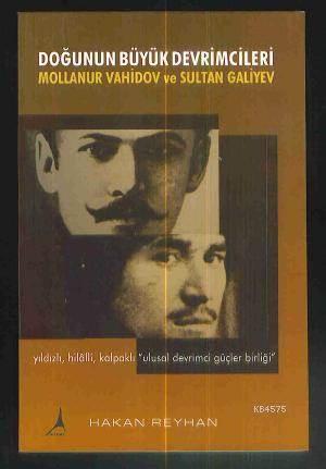 """Doğunun Büyük Devrimcileri Mollanur ve Sultan Galiyev; Yıldızlı, Hilalli, Kalpaklı""""Ulusal Devrimci Güçler Birliği"""""""