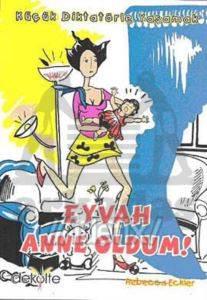 Eyvah Anne Oldum !