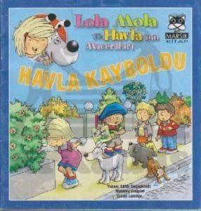 Havla Kayboldu-Lola Mola ve Havla'nın Maceraları