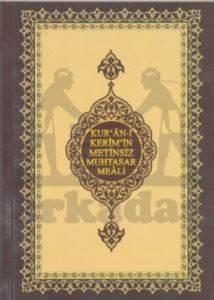 Kur'an-ı Kerim'in Metinsiz Muhtasar Meali (Çanta Boy)