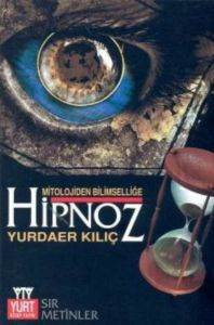 Hipnoz Mitolojiden Bilimselliğe