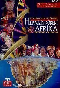 Hepimizin Kökeni Afrika; Genler - Irk Ve Ortak Kökenimiz