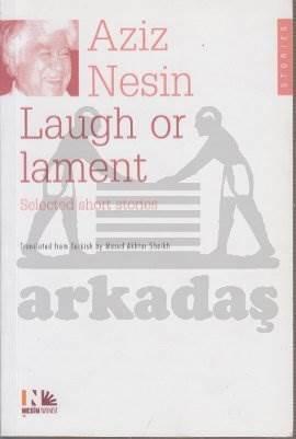Laugh or Lament (İngilizceye çevrilmiş seçilmiş öyküler)