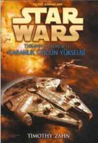 Star Wars Yıldız Savaşcıları / Karanlık Gücün Yükselişi Thrawn Üçlemesi II