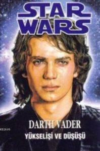 Star Wars Darth Vader / Yükselişi ve Düşüşü