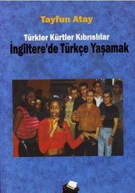 İngiltere'de Türkçe Yaşamak: Türkler, Kürtler, Kıbrıslılar