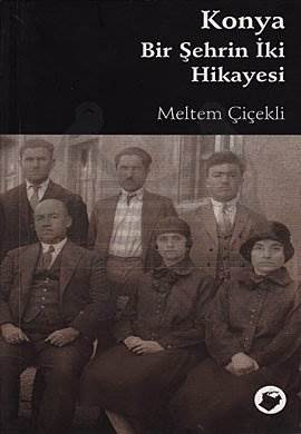Konya: Bir Şehrin İki Hikayesi