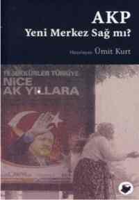 AKP: Yeni Merkez Sağ Mı?