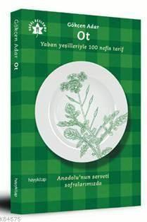 Ot; Yaban Yeşilleriyle 100 Nefis Tarif