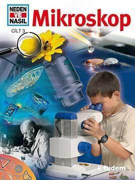 Neden ve Nasıl Cilt 3 - Mikroskoplar