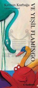 Kırmızı Kurbağa ve Yeşil Flamingo