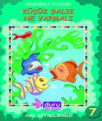 Seçenekli Öyküler 7-Küçük Balık Ne Yapmalı