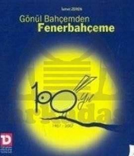 Gönül Bahçemden Fenerbahçeme 100.Yıl 1907-2007