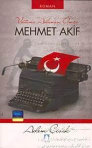 Mehmet Akif - Vatana Adanan Ömür