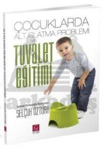 Çocuklarda Alt Islatma Problemi ve Tuvalet Eğitimi
