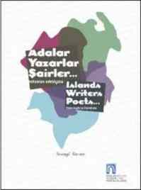 Adalar Yazarlar Şairler... Islands Writer Poets...