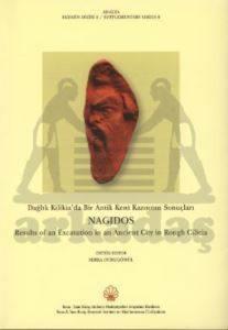 Dağlık Kilikia'da Bir Antik Kent Kazısının Sonuçları - Nagidos