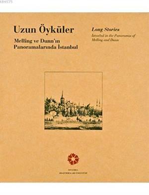Uzun Öyküler / Long Stories; Melling Ve Dunn'ın Panoramalarında İstanbul