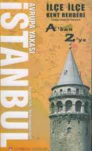 İlçe İlçe İstanbul Avrupa Yakası Kent Rehberi