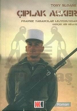 Çıplak Asker Fransız Yabancılar Lejyonu'ndan Gerçek Bir Hikaye