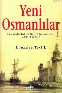 Yeni Osmanlılar İmparatorluğun Son Dönemindeki Genç Türkler