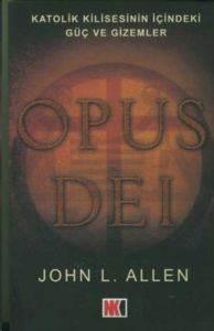 Opus Dei Katolik Kilisesinin İçindeki Güç ve Gizemler